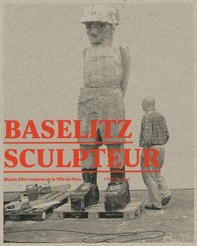 Baselitz sculpteur par Dominique Gagneux
