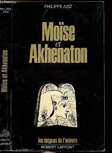 MOISE ET AKHENATON par PHILIPPE AZIZ