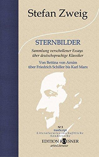 STERNBILDER: Sammlung veschollener Essays über deutschsprachige Klassiker. Von Bettina von Arnim über Friedrich Schiller bis Karl Marx (tranScript / Literaturwissenschaftliche Sonderreihe, Band 3)