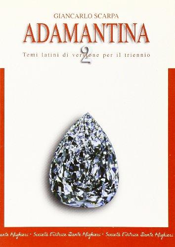 Adamantina. Temi latini di versione per il triennio. Per i Licei e gli Ist. magistrali: 2