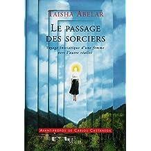 Le Passage des sorciers : Voyage initiatique d'une femme vers l'autre réalité