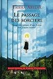 Le Passage des sorciers - Voyage initiatique d'une femme vers l'autre réalité