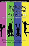 Inclusive Physical Activities: International Perspectives (International Advances in Education: Global Initiatives for Equity and Social Justice)