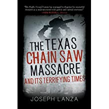 The Texas Chainsaw Massacre and Its Terrifying Times: A Cultural History