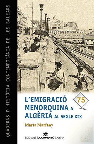 Emigració menorquina a Algèria al segle XIX, L' (Quaderns d'història contemporània de les Balears)
