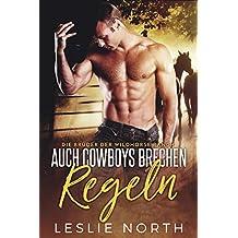 Auch Cowboys Brechen Regeln (Die Brüder der Wildhorse Ranch 1) (German Edition)
