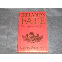 Ireland's Fate: The Boyne and After by Robert Shepherd (1990-05-24)