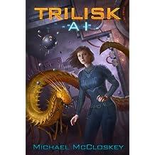 The Trilisk AI (Parker Interstellar Travels Book 2)