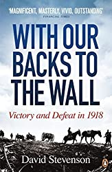 With Our Backs to the Wall by David Stevenson (2012-08-01)