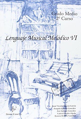 Descargar Libro Lenguaje musical melodico VI (medio) (+CD) de Juan Vicente Garcia Garcia