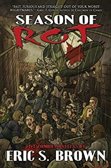 Season of Rot: Five Zombie Novellas by [Brown, Eric S.]