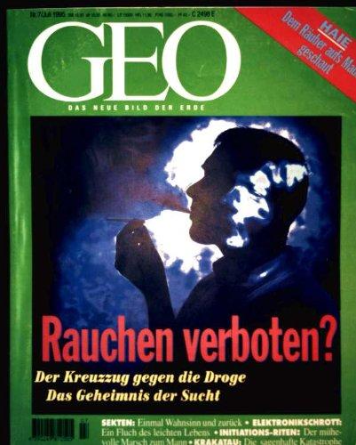 GEO Magazin 1995, Nr. 07 Juli - Rauchen verboten: der Kreuzzug gegen die Drog...