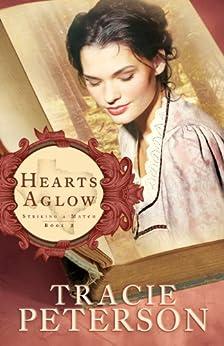 Hearts Aglow (Striking a Match Book #2) par [Peterson, Tracie]