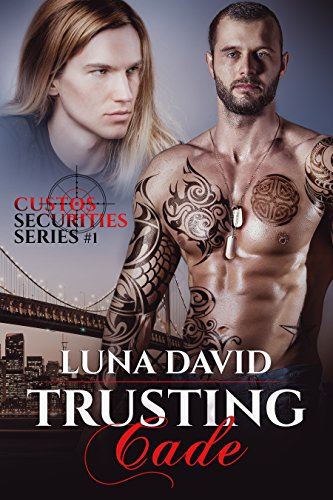 Trusting Cade (Custos Securities Series Book 1)