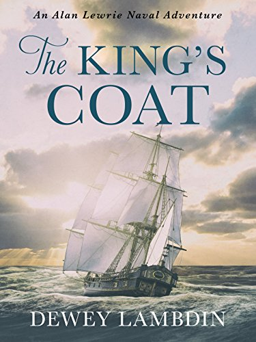 The King's Coat (Alan Lewrie Naval Adventures Book 1) (English Edition) par Dewey Lambdin