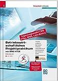 Betriebswirtschaftliches Projektpraktikum für Büroberufe mit BMD NTCS (CRW-Module: Fibu, WWS-Basics, Lohn-Basics) inkl. DVD