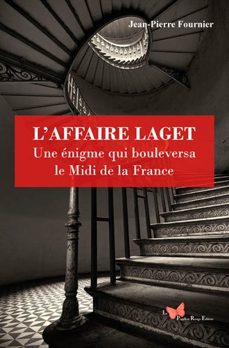 AFFAIRE LAGET, Une énigme qui bouleversa la France