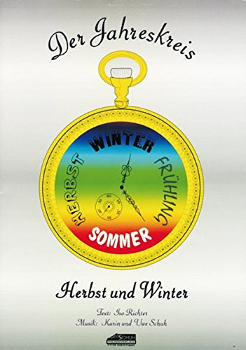 Der Jahreskreis - Herbst und Winter: Musikalisches Aufführungsstück für Kinder (Aufführungsstücke und Musicals für Kinder)