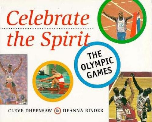 Celebrate the Spirit: Olympic Games por Cleve Dheenshaw