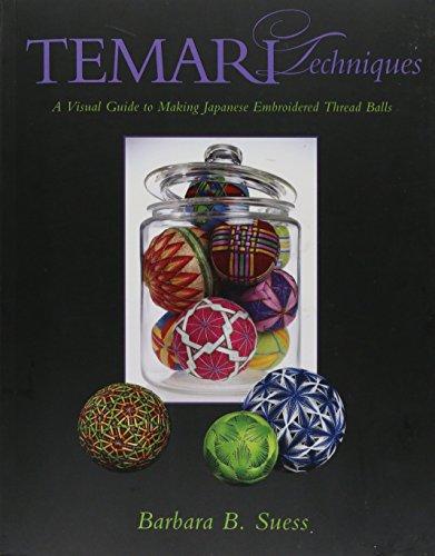 Temari Techniques: A Visual Guide to Making Japanese Embroidered Thread Balls por Barbara B Suess