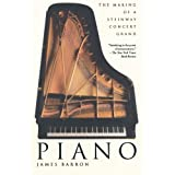 Piano: The Making of a Steinway Concert Grand by James Barron (2007-05-29)