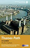 Thames Path in London (National Trail Guide): From Hampton Court to Crayford Ness: 50 miles of historic riverside walk (National Trail Guides)
