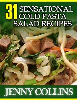 31 Sensational Cold Pasta Salad Recipes (Tastefully Simple Recipes) (English Edition) von [Collins, Jenny]