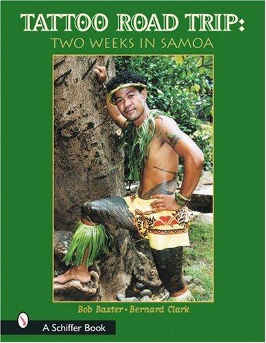 Tattoo Road Trip: Two Weeks in Samoa (Schiffer Book) (Road Trip Kostüm)