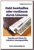 Geld beschaffen oder verdienen mit Lizenzen