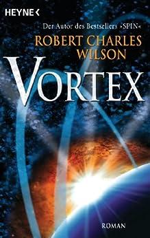 Vortex: Roman (German Edition) by [Wilson, Robert Charles]