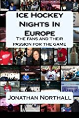 Ice Hockey Nights in Europe: The fans and their passion for the game Paperback