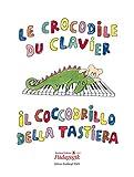 Cover of: Le crocodile du clavier / il coccodrillo... piano | Elisabeth