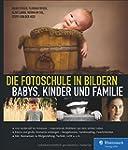 Die Fotoschule in Bildern. Babys, Kin...