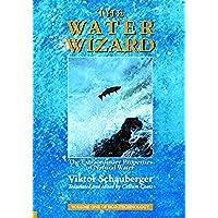 The Water Wizard – The Extraordinary Properties