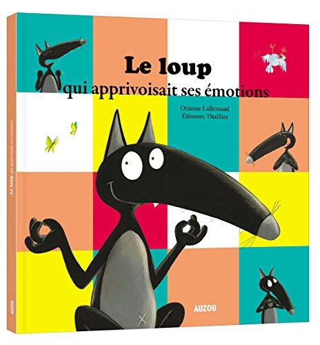 Le Loup qui apprivoisait ses emotions (grand format) par Orianne Lallemand