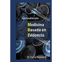 Aprendiendo Medicina Basada en Evidencia: Entienda de una forma fácil, cómo se reportan e interpretan  los resultados de los estudios médicos (Spanish Edition)