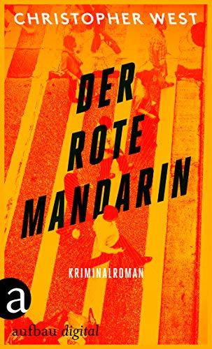 Der rote Mandarin: Kriminalroman (Kommissar Wang ermittelt 3)