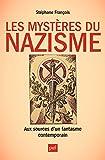 Les mystères du nazisme. Aux sources d'un fantasme contemporain (Hors collection) - Format Kindle - 9782130653301 - 14,99 €