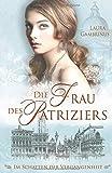 Die Frau des Patriziers: Im Schatten der Vergangenheit (Milanna, Band 2)