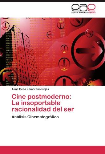 Cine postmoderno: La insoportable racionalidad del ser