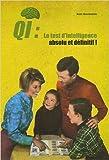Telecharger Livres QI Le test d intelligence absolu et definitif A faire seul a deux ou mieux encore en famille de Jean Gourounas 19 juillet 2006 (PDF,EPUB,MOBI) gratuits en Francaise