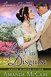A Lady in Disguise (Lessons in Temptation Series Book 2)