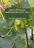 Léxico vitivinícola tradicional de la D.O. Toro (Spanish Edition)