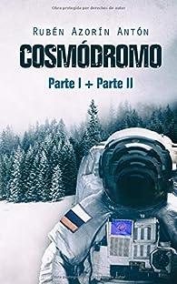 Cosmódromo parte I + parte II par  Rubén Azorín Antón