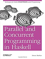 Parallel and Concurrent Programming in Haskell.
