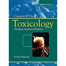 Casarett and Doull's Toxicology: The Basic Science of Poisons
