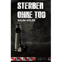 Sterben ohne Tod - Ein Köln - Lübeck Krimi (Köln Krimi 5)