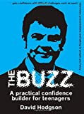 The Buzz: A Practical Confidence Builder For Teenagers (Independent Thinking Series) (The Independent Thinking Series)