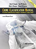 Crime Classification Manual. Un sistema standardizzato per indagare e classificare i crimini violenti