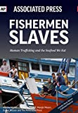 Image de Fishermen Slaves: Human Trafficking and the Seafood We Eat (English Edition)